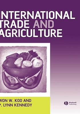 International Trade and Agriculture By Koo, Won W./ Kennedy, P. Lynn