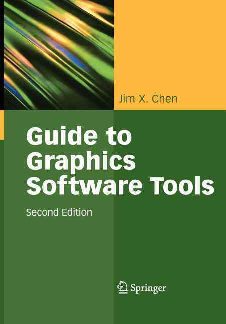 Guide to Graphics Software Tools By Chen, Jim X.